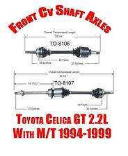 Brand New Front Cv Shaft Axles for Toyota Celica GT 2.2L with M/T 1994-1999