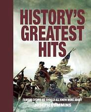 History's Greatest Hits: Famous Events We Should All Know More about by...