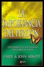 Importancia del Perdon, La: Experiment a New Day in Your Life (Spanish Edition)