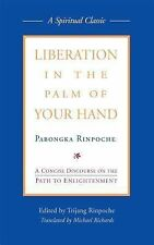 Liberation in the Palm of Your Hand: A Concise Discourse on the Path to Enlight