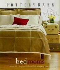 Pottery Barn Bedrooms : Ideas and Inspiration for Stylish Sleeping Spaces by Sar