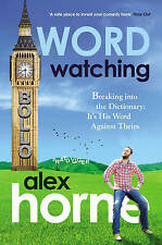 Wordwatching: Breaking into the Dictionary: It's His Word Against Theirs,Alex Ho