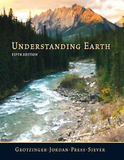 Understanding Earth by Grotzinger, Jordan, Press, Siever. 5th Edition