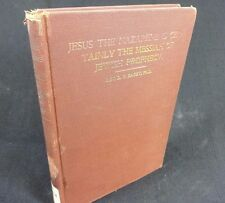 JESUS THE NAZARENE IS CERTAINLY THE MESSIAH OF JEWISH PROPHECY by Bagby