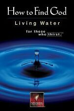 How to Find God : Living Water for Those Who Thirst by Tyndale House Publishers…