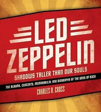 Led Zeppelin: Shadows Taller Than Our Souls, Charles R. Cross, Good Book