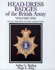 Head-dress Badges of the British Army 1800-1918: v.1, Arthur L. Kipling