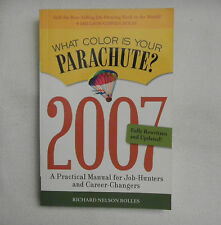 What Color Is Your Parachute? 2007 Practical Manual for Job-Hunters & Career