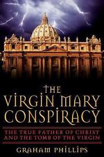 Excellent, The Virgin Mary Conspiracy: The True Father of Christ and the Tomb of