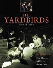 The  Yardbirds : The Band That Launched Eric Clapton, Jeff Beck and Jimmy...