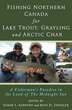 Fishing Northern Canada for Lake Trout, Grayling, and Arctic Char : A...
