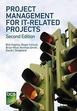Project Management for IT-Related Projects by Brian West, Norman Smith, Roger...