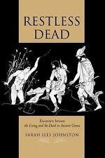 Restless Dead: Encounters between the Living and the Dead in Ancient G-ExLibrary