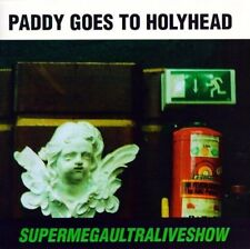 Paddy goes to Holyhead Supermegaultraliveshow (1993/94) [CD]