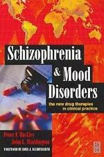 Schizophrenia and Mood Disorders: The New Drug Therapies in Clinical P-ExLibrary