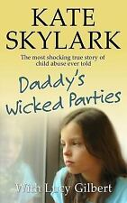 Skylark Child Abuse True Stories: Daddy's Wicked Parties: the Most Shocking...