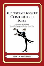 The Best Ever Book of Conductor Jokes : Lots and Lots of Jokes Specially...
