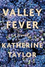 Valley Fever : A Novel by Katherine Taylor (2015, Hardcover)