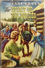 The Spirit of the Border by Zane Grey c1950, Acceptable Hardcover, Ships Free