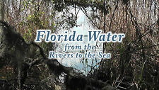 """WATERWAYS OF SUNNY FLORIDA"", Rivers, Lakes, Ocean Relaxation DVD / Video"