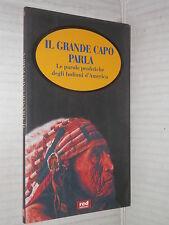 IL GRANDE CAPO PARLA Le parole profetiche degli Indiani d America Red edizioni