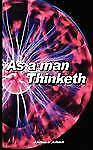 As a Man Thinketh by James Allen (2007, Paperback)