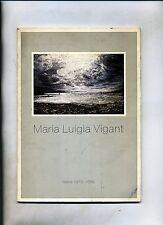 Maria Luigia Vigant # OPERE 1972 - 1989 # Fonzo - Chieri 1989
