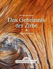 Das große kleine Buch: Das Geheimnis der Zirbe von Maximilian Moser (2015,...