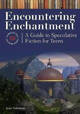 Encountering Enchantment: A Guide to Speculative Fiction for Teens (Genreflectin