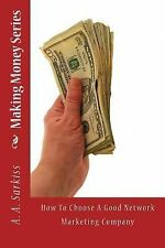 Making Money: Making Money Series : How to Choose a Good Network Marketing...