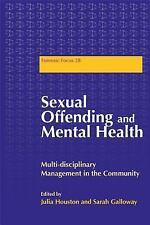 Sexual Offending and Mental Health : Multidisciplinary Management in the...