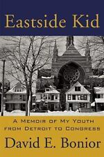 Eastside Kid: A Memoir of My Youth, From Detroit to Congress