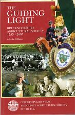 Williams, Leslie THE GUIDING LIGHT - BRECKNOCKSHIRE AGRICULTURAL SOCIETY, THE OL