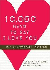 10,000 Ways to Say I Love You: 10th Anniversary Edition-ExLibrary