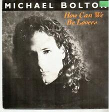 """3432-07  7"""" Single: Michael Bolton - How Can We Be Lovers"""