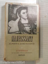 IL PORTO E ALTRI RACCONTI Guy De Maupassant Camillo Sbarbaro Bompiani 1945 libro