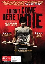 I DIDN'T COME HERE TO DIE 2012 DVD HORROR THRILLER CULT EVIL DEAD GORE