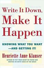 Write It Down, Make It Happen: Knowing What You Want And Getting It by
