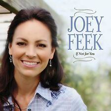 If Not for You [Zinepak Version] - Joey Feek (CD w/48 Page Booklet, 2017)