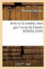 As-Tu Vu la Comete, Mon Gas ? Revue de L'Annee 1858 by Cogniard-T (2016,...
