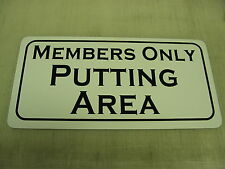 MEMBERS ONLY PUTTING AREA Sign 4 Golf Course COUNTRY CLUB Green Driving Range