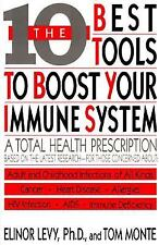 NEW - The Ten Best Tools to Boost Your Immune System by Levy PhD., Elinor