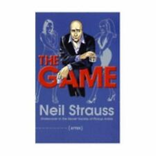 The Game : Undercover in the Secret Society of Pickup Artists by Neil Strauss...