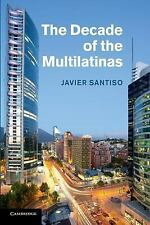 The Decade of the Multilatinas by Javier Santiso (2014, Paperback)