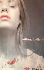 ⚰ Killing Britney Sean Olin SoftCover Book Murder Mystery Thriller Chick-Lit ☠
