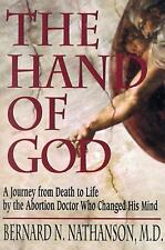The Hand of God: A Journey from Death to Life by the Abortion Doctor Who Change