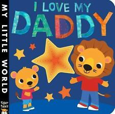 I Love My Daddy (My Little World)-ExLibrary