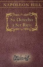 Su Derecho a Ser Rico : Your Right to Be Rich Spanish by Napoleon Hill (2016,...