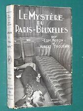 Le Mystère du Paris-Bruxelles E. HOTON H. TROJEAN ed. MOORTHAMERS 1933