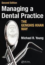 Managing a Dental Practice the Genghis Khan Way, Second Edition by Michael R....